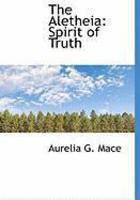 The Aletheia: Spirit Of Truth