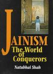 Jainism: The World Of Conquerors (Volume 2)