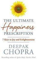 Ultimate Happiness Prescription: 7 Keys To Joy And Enlightenment