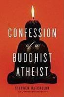 Confessions Of A Buddhist Atheist
