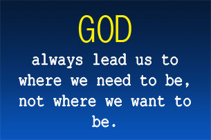God always lead us to...